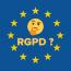 Êtes-vous RGPD compatible, quelles conséquences ?